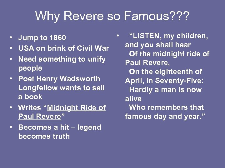 Why Revere so Famous? ? ? • Jump to 1860 • USA on brink