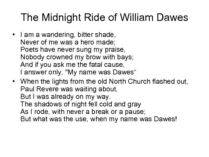 The Midnight Ride of William Dawes • I am a wandering, bitter shade, Never