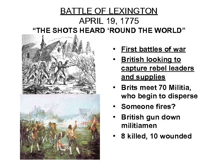 "BATTLE OF LEXINGTON APRIL 19, 1775 ""THE SHOTS HEARD 'ROUND THE WORLD"" • First"
