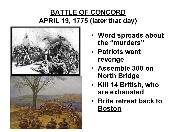 BATTLE OF CONCORD APRIL 19, 1775 (later that day) • Word spreads about the