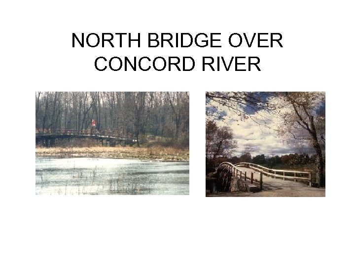 NORTH BRIDGE OVER CONCORD RIVER