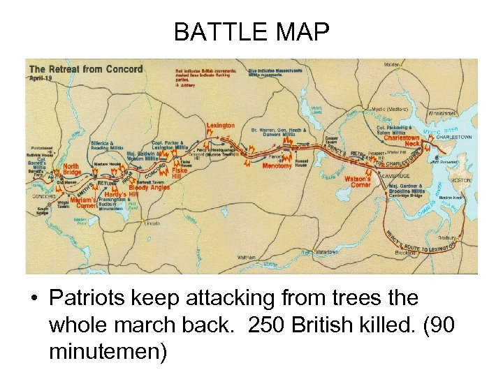 BATTLE MAP • Patriots keep attacking from trees the whole march back. 250 British