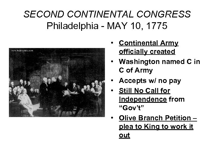 SECOND CONTINENTAL CONGRESS Philadelphia - MAY 10, 1775 • Continental Army officially created •