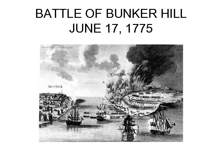 BATTLE OF BUNKER HILL JUNE 17, 1775