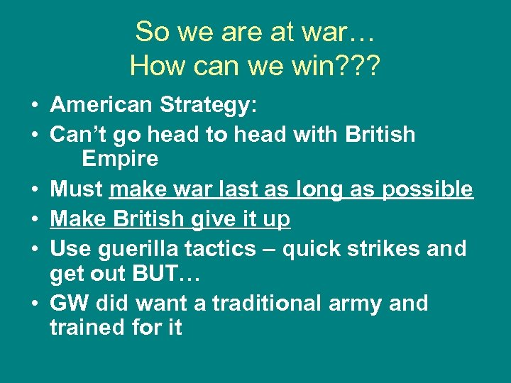 So we are at war… How can we win? ? ? • American Strategy: