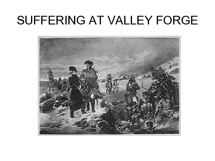 SUFFERING AT VALLEY FORGE