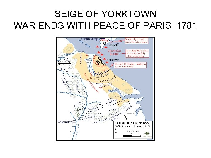 SEIGE OF YORKTOWN WAR ENDS WITH PEACE OF PARIS 1781