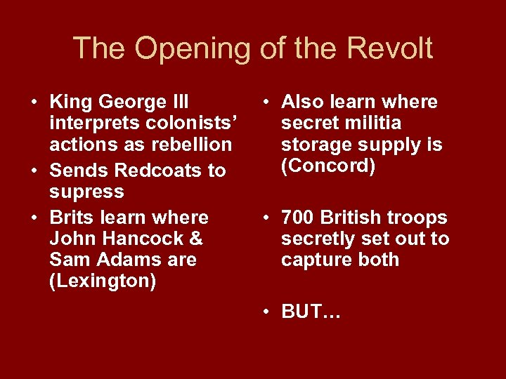 The Opening of the Revolt • King George III interprets colonists' actions as rebellion