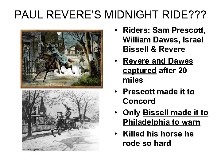 PAUL REVERE'S MIDNIGHT RIDE? ? ? • Riders: Sam Prescott, William Dawes, Israel Bissell
