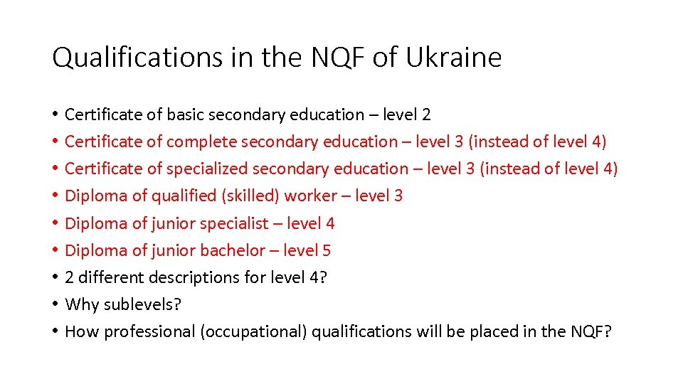 Qualifications in the NQF of Ukraine • • • Certificate of basic secondary education