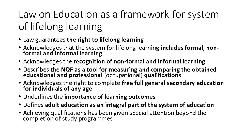 Law on Education as a framework for system of lifelong learning • Law guarantees