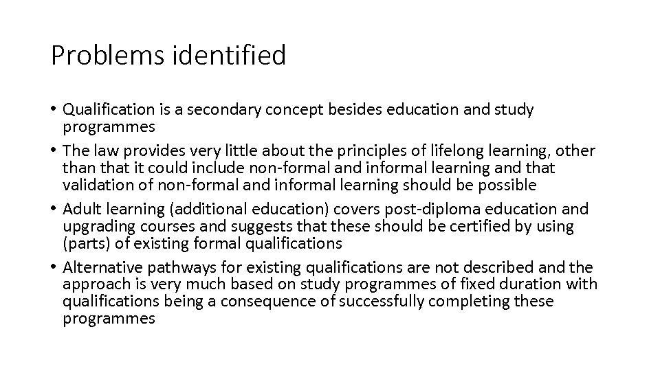 Problems identified • Qualification is a secondary concept besides education and study programmes •