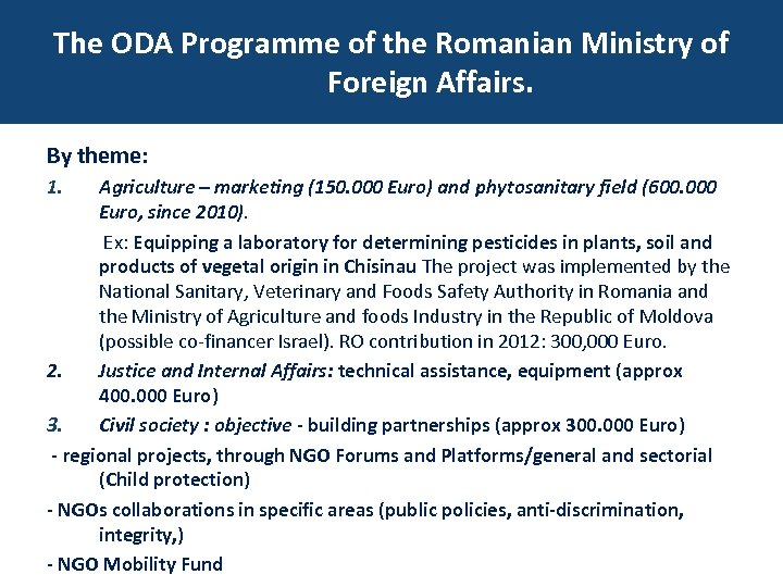 The ODA Programme of AOD al MAE Ministry of Programul the Romanian Foreign Affairs.