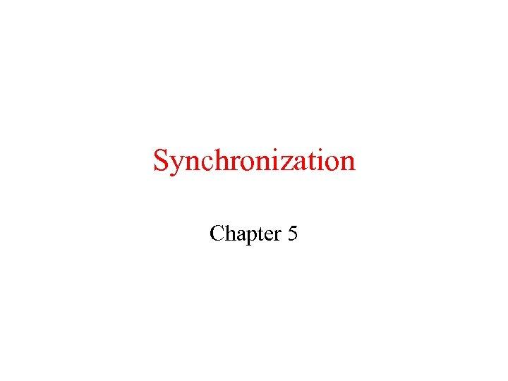 Synchronization Chapter 5