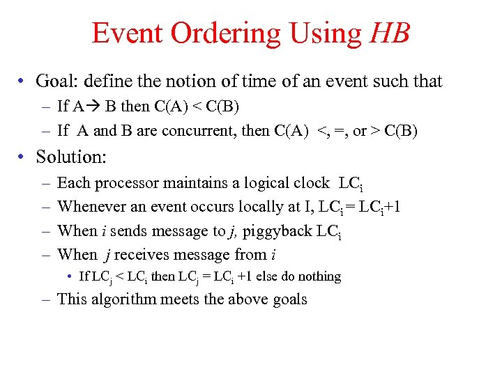 Event Ordering Using HB • Goal: define the notion of time of an event