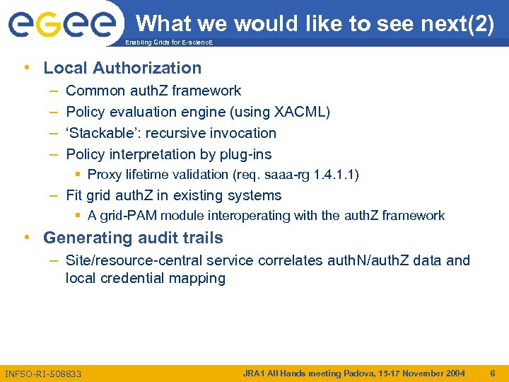 What we would like to see next(2) Enabling Grids for E-scienc. E • Local