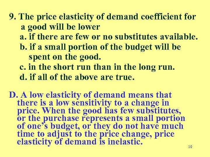 9. The price elasticity of demand coefficient for a good will be lower a.