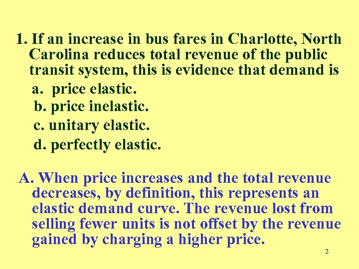 1. If an increase in bus fares in Charlotte, North Carolina reduces total revenue