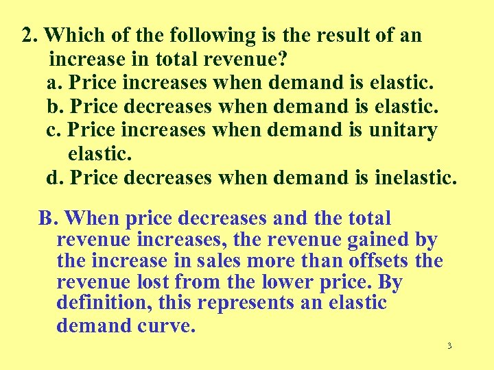 2. Which of the following is the result of an increase in total revenue?