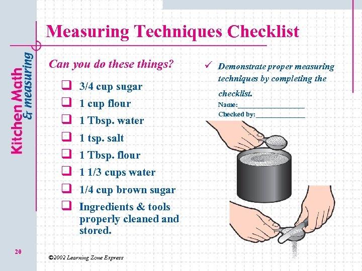 Measuring Techniques Checklist Can you do these things? q q q q 20 3/4