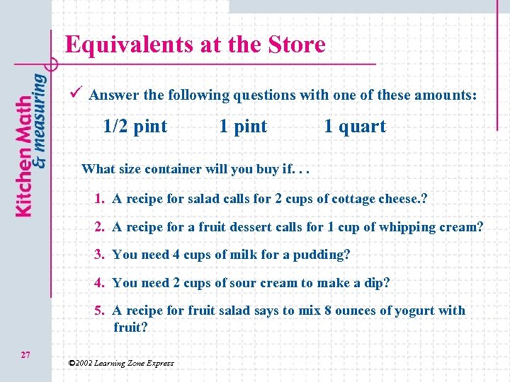 Equivalents at the Store ü Answer the following questions with one of these amounts: