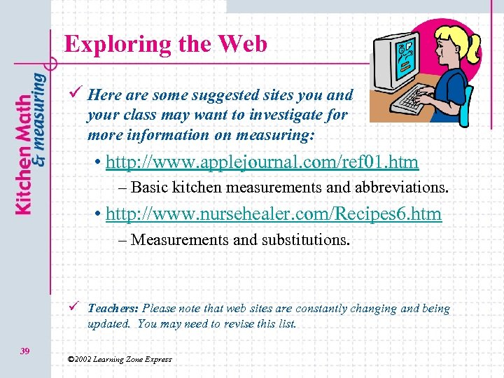 Exploring the Web ü Here are some suggested sites you and your class may
