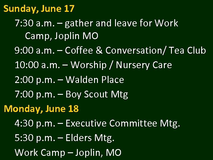 Sunday, June 17 7: 30 a. m. – gather and leave for Work Camp,