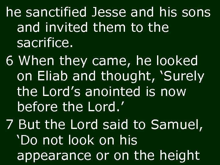he sanctified Jesse and his sons and invited them to the sacrifice. 6 When