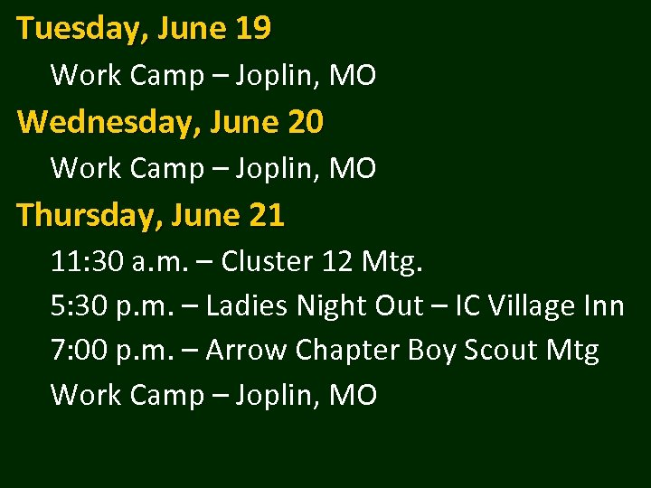 Tuesday, June 19 Work Camp – Joplin, MO Wednesday, June 20 Work Camp –