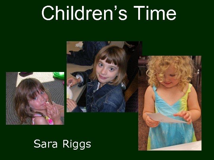 Children's Time Sara Riggs