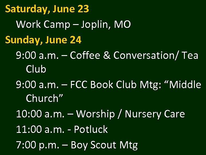 Saturday, June 23 Work Camp – Joplin, MO Sunday, June 24 9: 00 a.