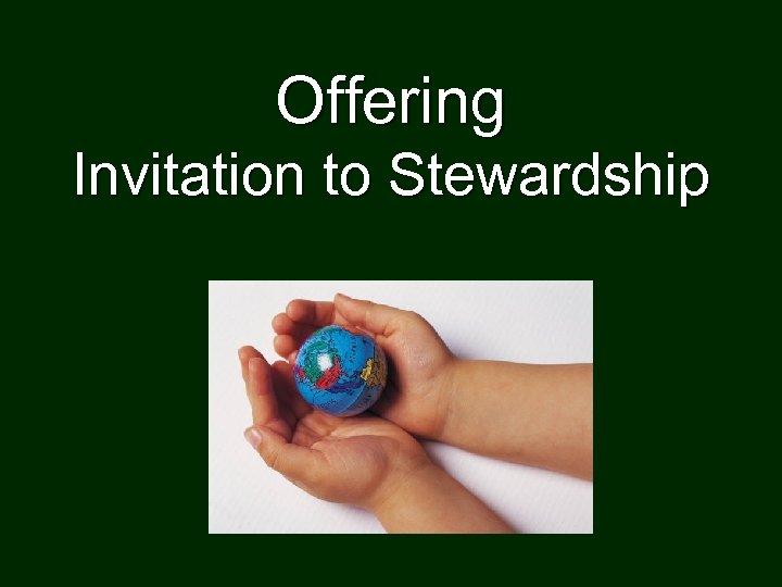 Offering Invitation to Stewardship