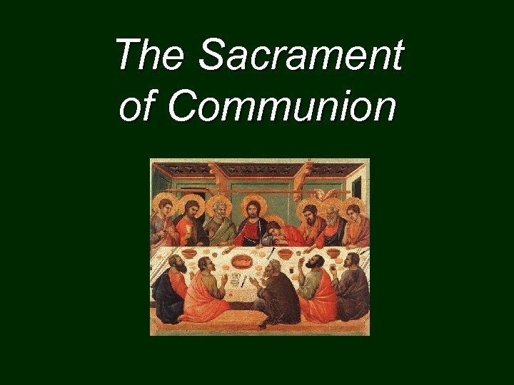 The Sacrament of Communion