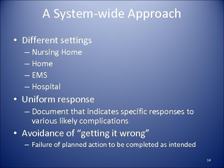 A System-wide Approach • Different settings – Nursing Home – EMS – Hospital •