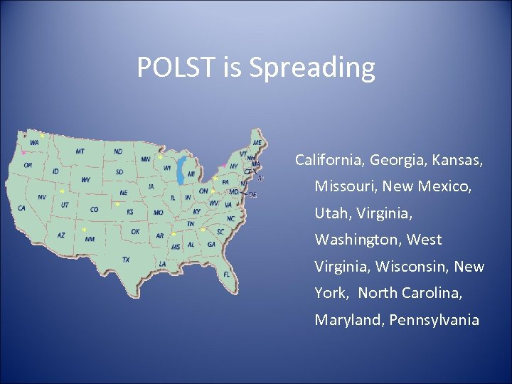 POLST is Spreading * * * * * California, Georgia, Kansas, Missouri, New Mexico,