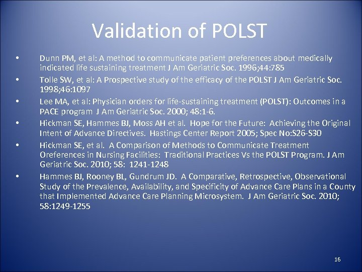 Validation of POLST • • • Dunn PM, et al: A method to communicate