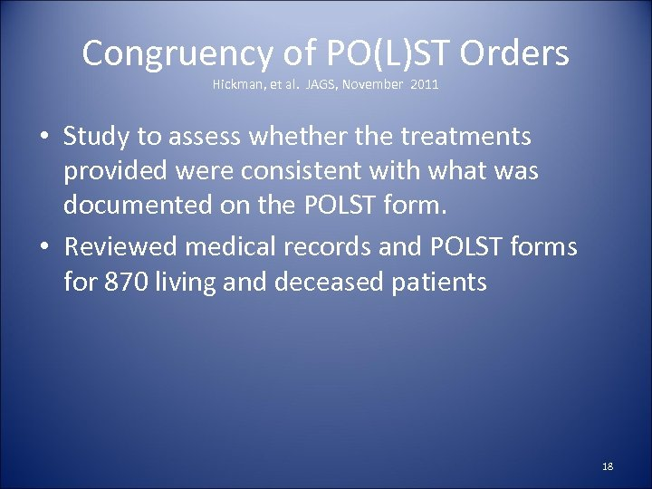 Congruency of PO(L)ST Orders Hickman, et al. JAGS, November 2011 • Study to assess