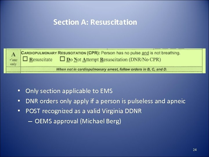 Section A: Resuscitation • Only section applicable to EMS • DNR orders only apply