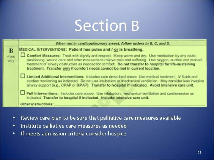 Section B • Review care plan to be sure that palliative care measures available