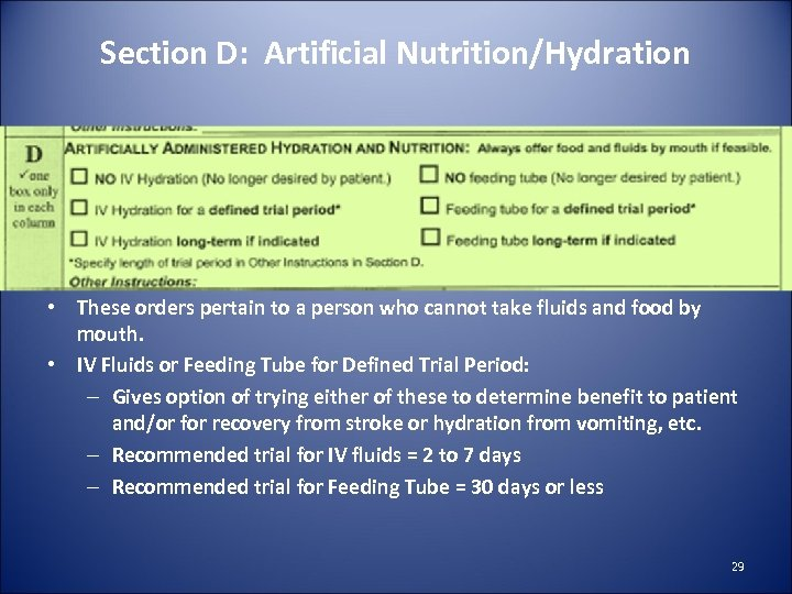 Section D: Artificial Nutrition/Hydration • These orders pertain to a person who cannot take