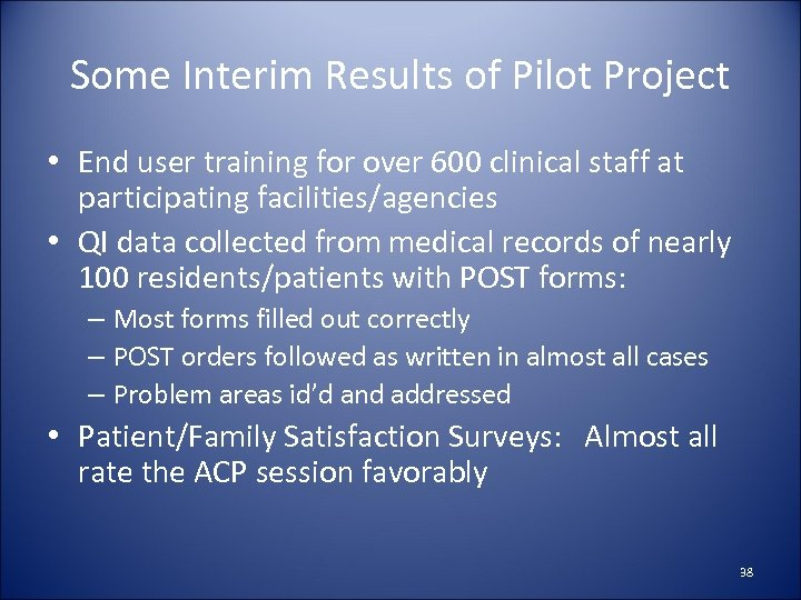 Some Interim Results of Pilot Project • End user training for over 600 clinical