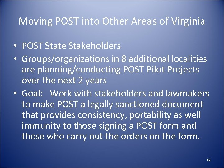 Moving POST into Other Areas of Virginia • POST State Stakeholders • Groups/organizations in