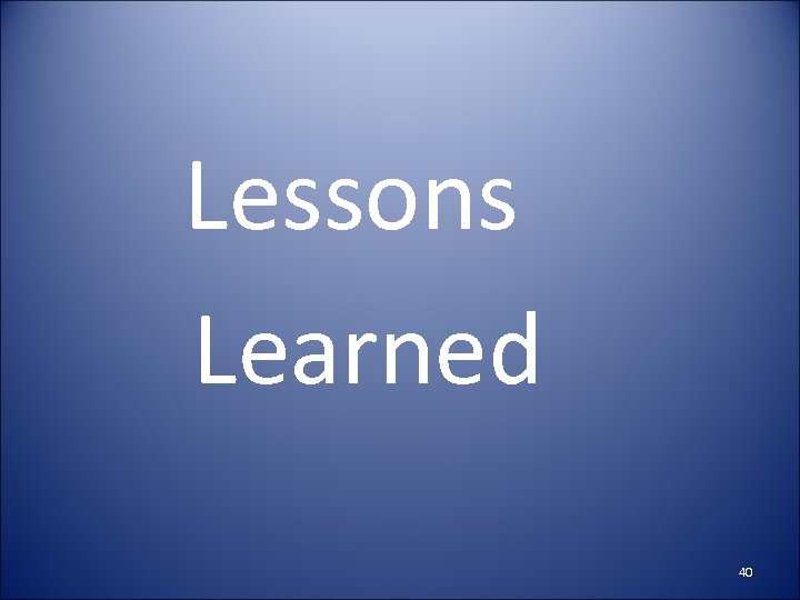 Lessons Learned 40
