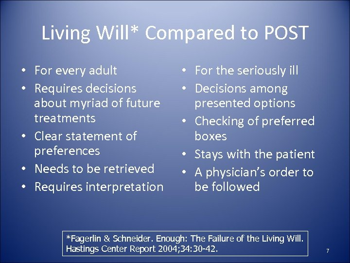 Living Will* Compared to POST • For every adult • Requires decisions about myriad