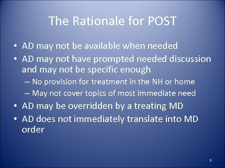 The Rationale for POST • AD may not be available when needed • AD