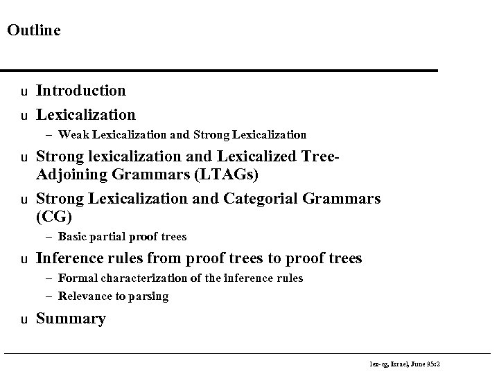 Outline u u Introduction Lexicalization – Weak Lexicalization and Strong Lexicalization u u Strong