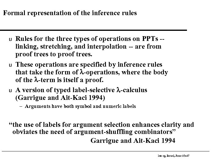 Formal representation of the inference rules u u u Rules for the three types