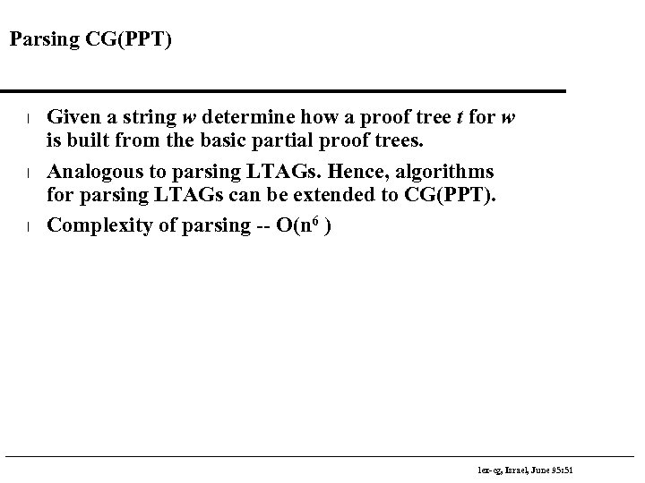 Parsing CG(PPT) l l l Given a string w determine how a proof tree