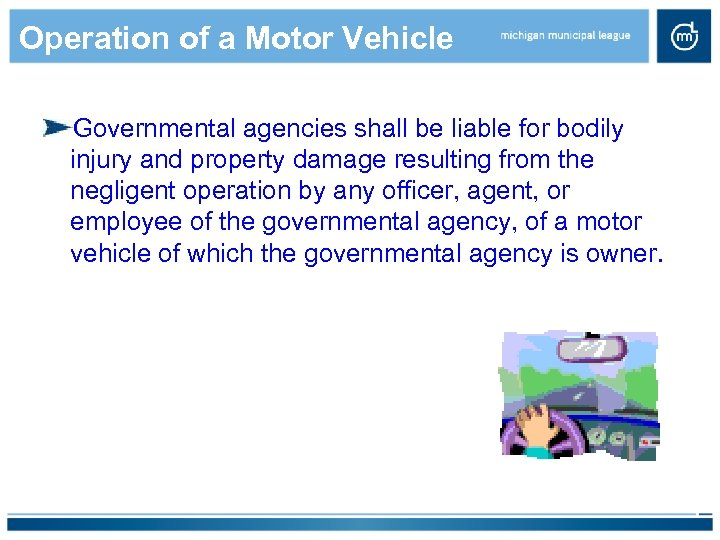 Operation of a Motor Vehicle Governmental agencies shall be liable for bodily injury and