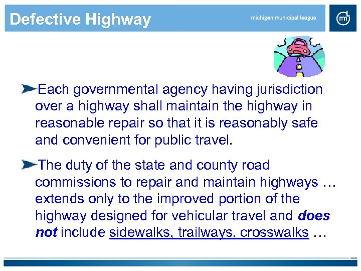 Defective Highway Each governmental agency having jurisdiction over a highway shall maintain the highway
